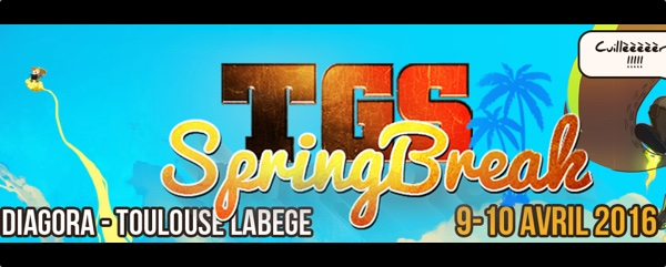 TGS Spring Break 2016  – Toulouse Game Show